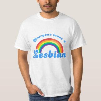 Everyone loves a Lesbian Shirts