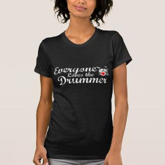 Everyone Loves The Drummer Tshirts