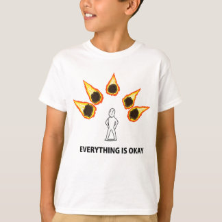 Everything is Okay T Shirts