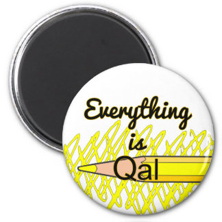 Everything is Qal 6 Cm Round Magnet