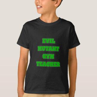 Evil Mutant Gym Teacher Shirts