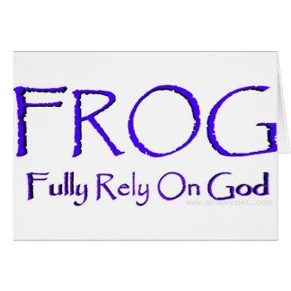 F.R.O.G. - Fully Rely On God Greeting Card