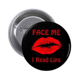 FACE ME, I Read Lips 6 Cm Round Badge