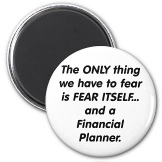 Fear Financial Planner 6 Cm Round Magnet