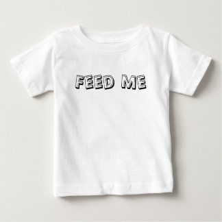 Feed me t-shirts