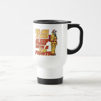 Feel Safe, Sleep with a Firefighter Stainless Steel Travel Mug