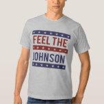 Feel the Johnson - Gary Johnson 2016 - - T-shirts