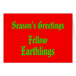 """Fellow Earthlings"" Funny Red/Green Merry Xmas Greeting Card"
