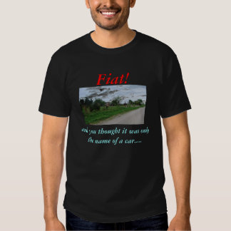 Fiat! and you thought tshirts