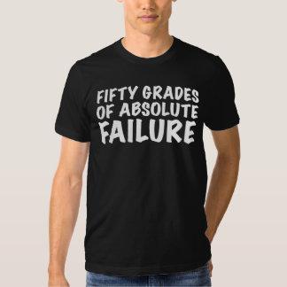 Fifty Grades Of Absolute Failure T-Shirt
