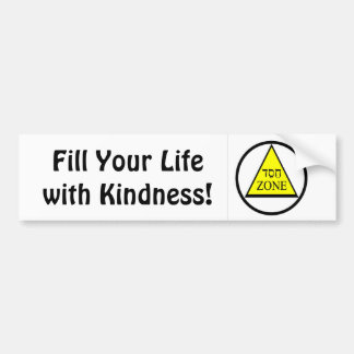 , Fill Your Life with Kindness! Bumper Sticker
