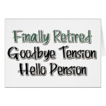 Finally Retired:  Goodbye Tension, Hello Pension Greeting Card