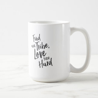 Find Your Tribe - Inspirational Mug