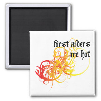 First Aiders Are Hot Square Magnet