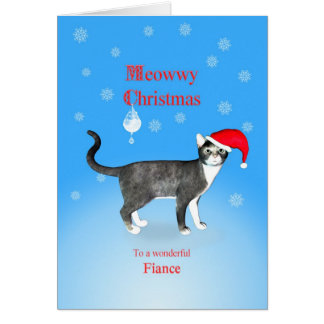 For a fiance, Meowwy Christmas cat Greeting Card
