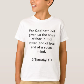 For God Has Not Given Us A Spirit of Fear T-shirt