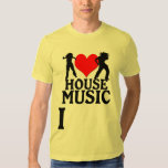 For the Love of HOUSE MUSIC T Shirts