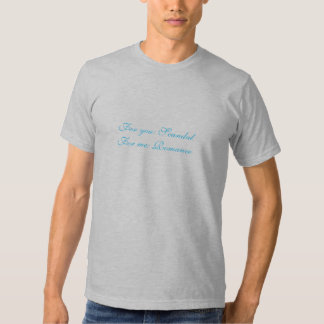 For you: Scandal For me: Romance T Shirt