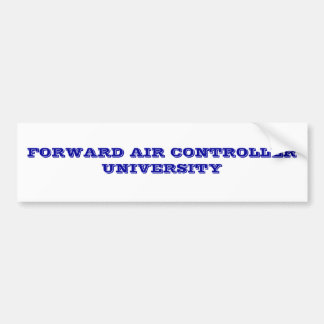 FORWARD AIR CONTROLLER UNIVERSITY BUMPER STICKER