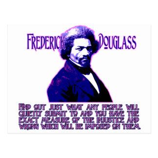 Frederick Douglass Quote: The Measure of Injustice Postcard