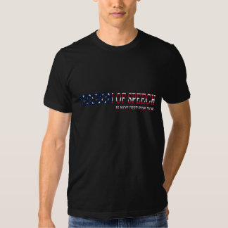 Freedom of Speech is Not Just For You Tee Shirts