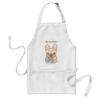 Frenchie Can Do It With You Standard Apron