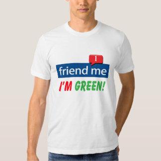 friend me I'm green! T-shirts