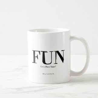 Fun! Let's Have Some! Basic White Mug