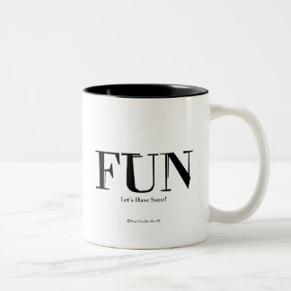 Fun! Let's Have Some! Two-Tone Mug