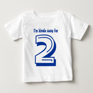 Funny 2nd Birthday Tee Kinda Sassy 2 Year Old