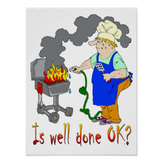 Funny Barbeque Design - Is Well Done OK? Poster