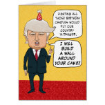 Funny Birthday: Donald Trump Builds a Cake Wall Greeting Card
