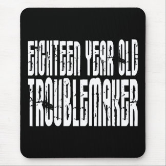 Funny Birthdays : Eighteen Year Old Troublemaker Mouse Pad