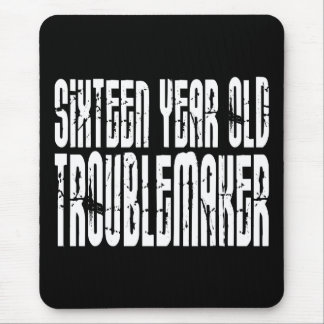 Funny Birthdays : Sixteen Year Old Troublemaker Mouse Pad