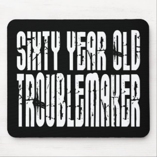 Funny Birthdays : Sixty Year Old Troublemaker Mouse Pad