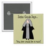 "Funny Catholic Nun Gifts, ""Sister Gorda"" 15 Cm Square Badge"