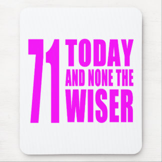 Funny Girls Birthdays  71 Today and None the Wiser Mouse Pad