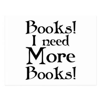 Funny I Need More Books Gift Postcard