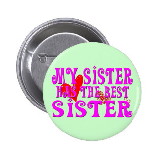 Funny My Sister Has the best sister 6 Cm Round Badge