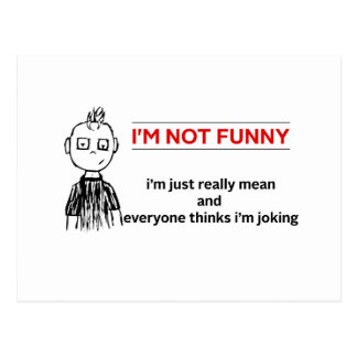 "Funny "" Not Funny"" Sarcasm Postcard"