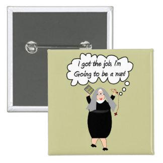 "Funny Nun Cards ""Got The Job!"" (Gail Gabel) 15 Cm Square Badge"