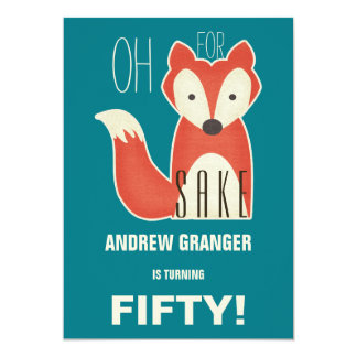 Funny Oh, For Fox Sake Birthday Party 13 Cm X 18 Cm Invitation Card