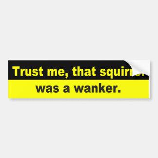 Funny squirrel, wanker bumper sticker