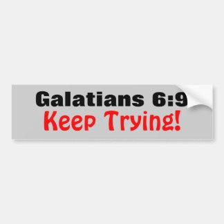Galatians 6:9 Keep Trying! Bumper Sticker