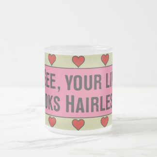 Gee, Your Lip Looks Hairless! Brew Mug