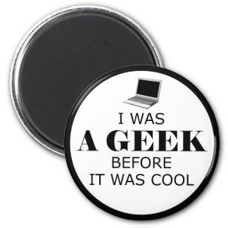 Geek Before it Was Cool Magnet