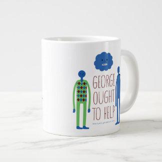 George Ought To Help  Jumbo Mug