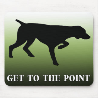 """German Shorthaired Pointer """"Get to the Point"""" Mouse Pad"""