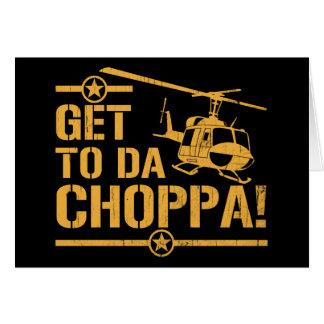 Get To Da Choppa Vintage Greeting Card