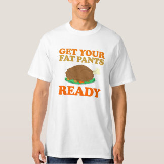 Get your fat pants ready - Holiday Humor T-shirt